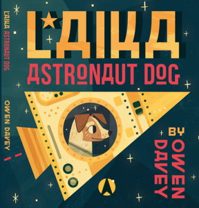 Laika Space Dog | Owen Davey